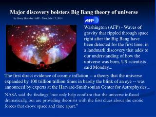 Major discovery bolsters Big Bang theory of universe By Kerry Sheridan | AFP – Mon, Mar 17, 2014