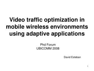 Video traffic optimization in  mobile wireless environments using adaptive applications
