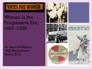 Women in the Progressive Era, 1900 -1920