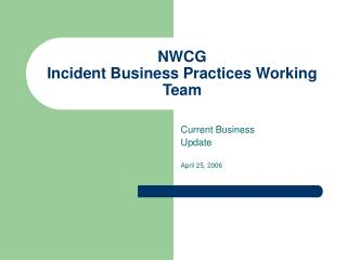 NWCG  Incident Business Practices Working Team