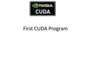 First CUDA Program