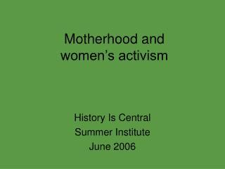 Motherhood and  women's activism