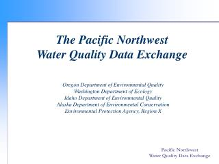 Oregon Department of Environmental Quality Washington Department of Ecology