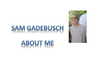SAM GADEBUSCH