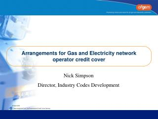 Arrangements for Gas and Electricity network operator credit cover