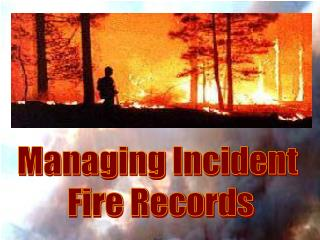 Managing Incident  Fire Records