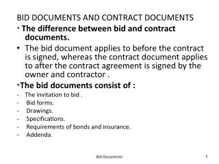 BID DOCUMENTS AND CONTRACT DOCUMENTS *  The difference between bid and contract documents.