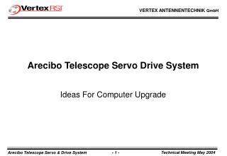 Arecibo Telescope Servo Drive System