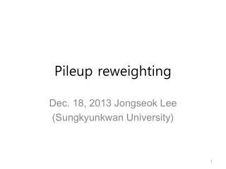 Pileup reweighting