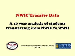 NWIC Transfer Data A 10 year analysis of students transferring from NWIC to WWU