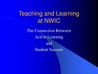 Teaching and Learning  at NWIC