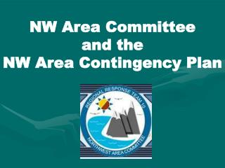 NW Area Committee  and the NW Area Contingency Plan