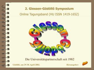 2. Giessen -Gödöllő Symposium Online  Tagungsband  (HU ISSN 1419-1652)