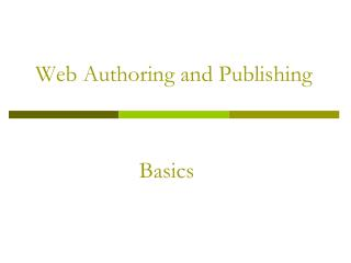 Web Authoring and Publishing