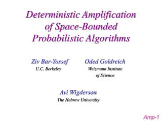 Deterministic Amplification  of Space-Bounded  Probabilistic Algorithms