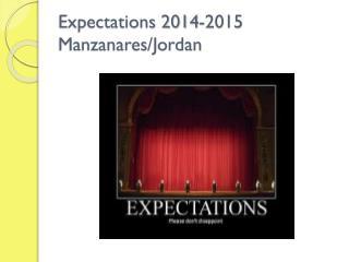 Expectations 2014-2015 Manzanares/Jordan