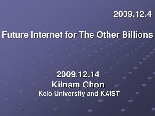 2009.12.4 Future Internet for The Other Billions