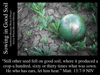 Sowing in Good Soil Northwest Missions Week of Prayer Sylvia Wilson Mission Offering