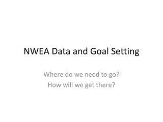 NWEA Data and Goal Setting