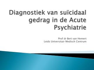 Diagnostiek van suïcidaal gedrag in de Acute Psychiatrie