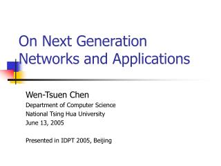 On Next Generation Networks and Applications