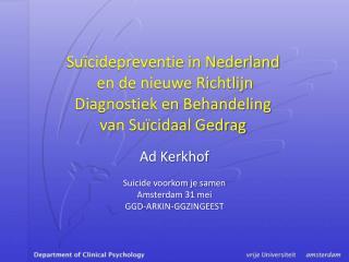 Ad Kerkhof Suicide voorkom je samen Amsterdam 31 mei GGD-ARKIN-GGZINGEEST