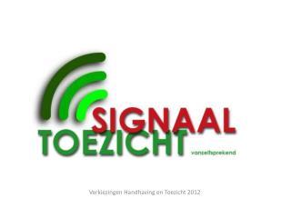 Verkiezingen Handhaving en Toezicht 2012