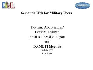 Doctrine Applications/ Lessons Learned Breakout Session Report for DAML PI Meeting 18 July 2001