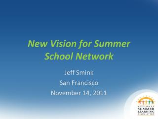 New Vision for Summer School Network