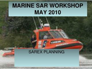 MARINE SAR WORKSHOP MAY 2010