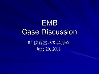 EMB  Case Discussion