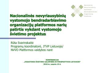 """KONFERENCIJA """"VISUOTINIO ŠVIETIMO GALIMYBĖS IR PERSPEKTYVOS LIETUVOJE"""" 2010 m. vasario 19 d."""