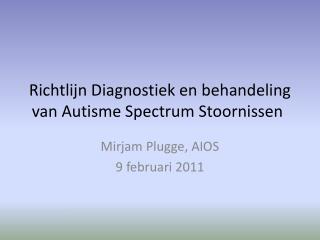 Richtlijn Diagnostiek en behandeling van Autisme Spectrum Stoornissen