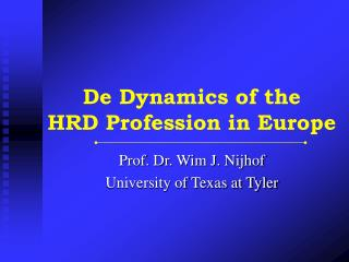 De Dynamics of the   HRD Profession in Europe