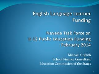 Michael Griffith School Finance Consultant Education Commission of the States