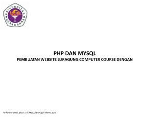 PHP DAN MYSQL PEMBUATAN WEBSITE LURAGUNG COMPUTER COURSE DENGAN