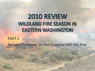 2010 REVIEW  WILDLAND FIRE SEASON IN EASTERN WASHINGTON
