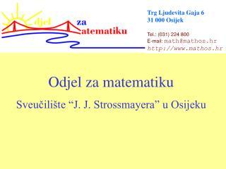 Odjel za matematiku Sveu?ili�te �J. J. Strossmayera� u Osijeku