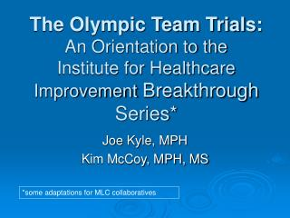 The Olympic Team Trials: An Orientation to the Institute for Healthcare Improvement Breakthrough Series