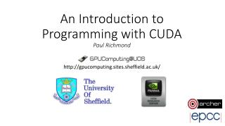 An Introduction to Programming with CUDA Paul Richmond