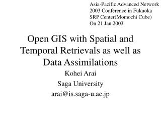 Open GIS with Spatial and Temporal Retrievals as well as Data Assimilations