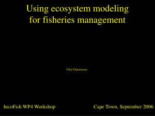 Using ecosystem modeling  for fisheries management