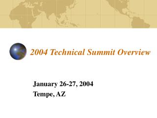 2004 Technical Summit Overview