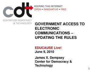 GOVERNMENT ACCESS TO ELECTRONIC COMMUNICATIONS � UPDATING THE RULES