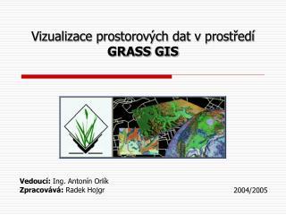 Vizualizace prostorových dat v prostředí  GRASS GIS