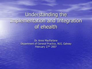 Understanding the Implementation and Integration of ehealth