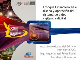Enfoque Financiero en el diseño y operación del sistema de video vigilancia digital