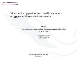Videncentre og partnerskab med kommuner  – byggesten til en videninfrastruktur