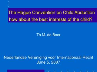 The Hague Convention on Child Abduction