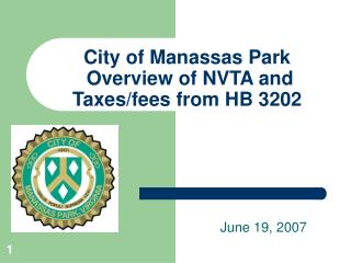 City of Manassas Park  Overview of NVTA and Taxes/fees from HB 3202